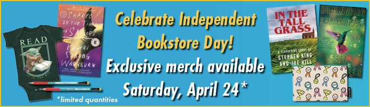 Celebrate Independent Bookstore Day! Exclusive merch available on Saturday, April 24 in limited quantities
